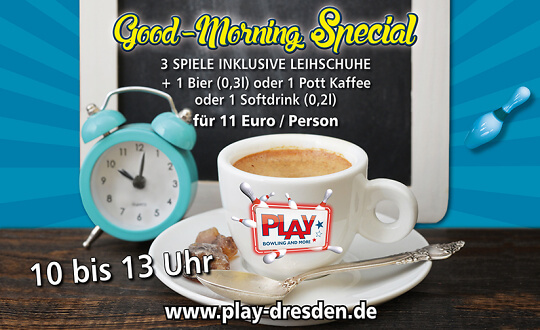 Good-Morning-Special PLAY * Bowlingcenter im Elbepark * Tickets