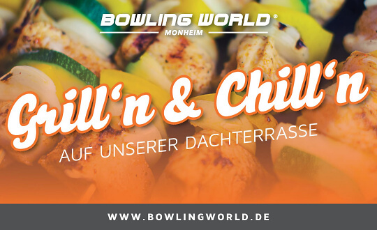Grill'n & Chill'n Bowling World Monheim Tickets
